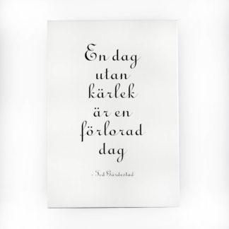 En dag utan kärlek är en förlorad dag